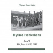 Mythos Ischlerbahn Band 1